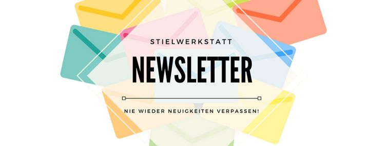 Newsletter deiner Stielwerkstatt - Anmelden und keine Neuigkeiten mehr verpassen!